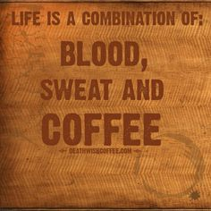 Life is a combination of blood, sweat, and coffee. Coffee Talk, Coffee Is Life, I Love Coffee, Coffee Break, My Coffee, Coffee Shop, Coffee Cups, Coffee Lovers, Coffee Girl