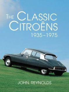 """""""The classic Citroëns, 1935-1975"""" / by John Reynolds"""