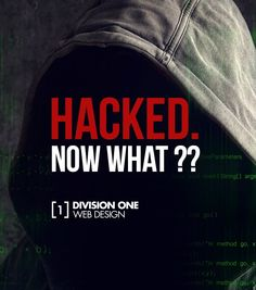 Your Website Has Been Hacked, Now What? | Division [1] Web Design
