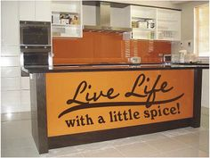 Live Life With A Little Spice - Kitchen - Vinyl Wall Decals Stickers Quotes. $7.50, via Etsy.  For the kitchen