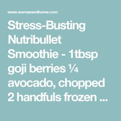 Stress-Busting Nutribullet Smoothie - goji berries ¼ avocado, chopped 2 handfuls frozen pitted cherries, or strawberries handful baby spinach leaves water, to the line vanilla extract Spinach Leaves, Baby Spinach, Nutribullet Recipes, Smoothie Recipes, Cherries, Strawberries, Goji Berry Recipes, Avocado Baby, Feeling Stressed