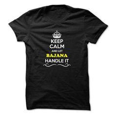 I Love Keep Calm and Let BAJANA Handle it T-Shirts #tee #tshirt #named tshirt #hobbie tshirts #bajana