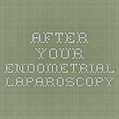 After Your Endometrial Laparoscopy