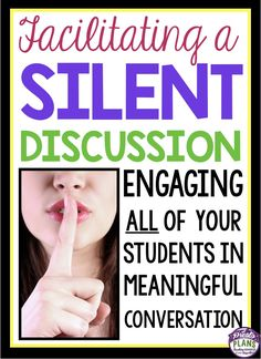 Facilitating A Silent Discussion: Engage all of your students in meaningful conversation.