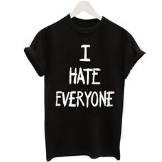 I HATE EVERYONE Letter Casual Black T Shirt Fashion New Design Print Tee Shirt Femme Camiseta Mujer Tops Large Size Women-in T-Shirts from Women's Clothing & Accessories on Aliexpress.com | Alibaba Group