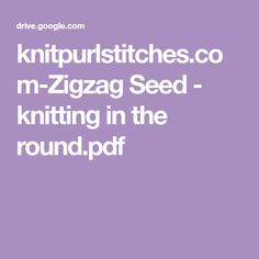 knitpurlstitches.com-Zigzag Seed - knitting in the round.pdf