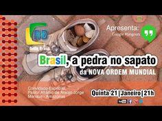 Brasil, a pedra no sapato da Nova Ordem Mundial