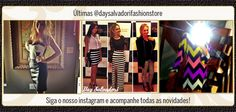 Últimas do nosso instagram @daysalvadorifashionstore