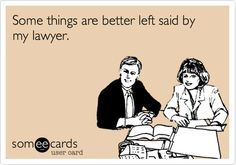 Some things are better left said by my lawyer. Calling Ms. Morgan... ;)