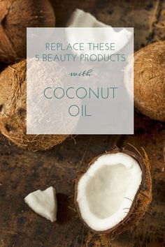 5 Beauty Products Replaced w/ Coconut Oil - #coconutoil #coconut #beautyhacks #beautytips #beautyadvice #mythirtyspot - bellashoot.com