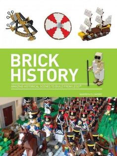 Brick History: Amazing Historical Scenes to Build From Lego, Grey