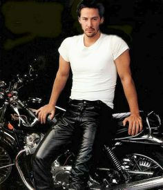 Keanu Reeves. Leather pants and motorcycles go together like...grits gravy, peanut butter jelly, meatloaf and mashed potatoes, and....u get the picture. :)