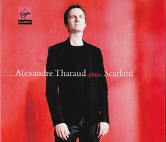 Alexandre Tharaud plays Domenico Scarlatti (Audio video) • http://facesofclassicalmusic.blogspot.gr/2016/02/alexandre-tharaud-plays-domenico.html
