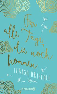 Für alle Tage, die noch kommen - Teresa Driscoll |          Vorablesen