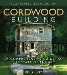 Nice Cordwood Masonry Walls Are Low Cost, Easy To Build, Aesthetically Pleasing,  And