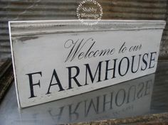 Welcome to Our Farmhouse... Welcome family  friends into your home with a sign by Shabby Blessings.