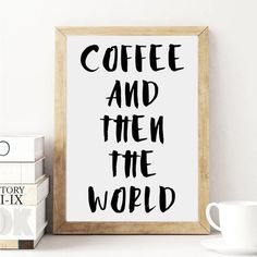 Coffee Quote Poster / Coffee and Then the World di AYAKAstudio