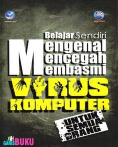 Buku Mengenal, Mencegah Dan Membasmi Virus Komputer