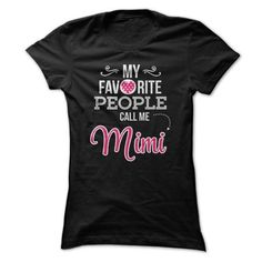 My Favorite People Call Me Mimi T Shirts, Hoodies, Sweatshirts. CHECK PRICE ==► https://www.sunfrog.com/LifeStyle/My-Favorite-People-Call-Me-Mimi-Ladies.html?41382