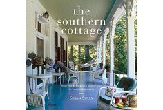 The Southern Cottage, from the Blue Ridge Mountains to the Florida Keys by Susan Sully