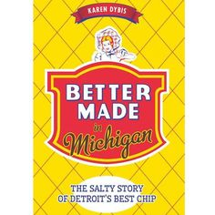 #BetterMade in Michigan - The Salty Story of Detroit's Best Chip