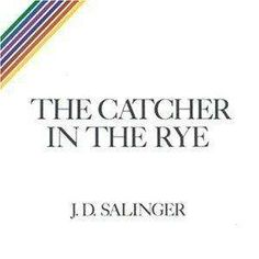 The Catcher in the Rye - Recommended for mature AP High School readers due to language and mature topic matters.