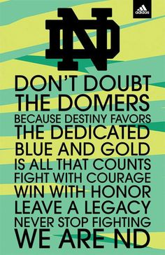 "Notre Dame: Don't doubt the Domers. Like the Irish?  Be sure to check out and ""LIKE"" my Facebook Page https://www.facebook.com/HereComestheIrish  Please be sure to upload and share any personal pictures of your Notre Dame experience with your fellow Irish fans!"