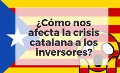 Analizamos la crisis catalana y cómo está afectando a la economía española y a los inversores de renta fija y variable