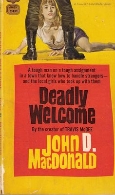 Deadly Welcome by John D MacDonald 1959 Fawcett Gold Medal Paperback Book Pulp Fiction Christmas Gifts Pulp Fiction Art, Pulp Art, Journal Covers, Vintage Magazines, Classic Books, Erotic Art, Paperback Books, Cover Art, Books To Read