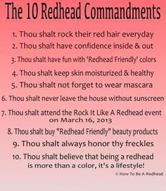 the 10 redhead commandments (I'm not a natural redhead, but I'm going to pin it anyway in honor of my inner redhead! Natural Red Hair, Natural Redhead, Beautiful Redhead, Redhead Memes, Redhead Facts, Redhead Funny, Red Hair Quotes, Ginger Quotes, Ginger Girls