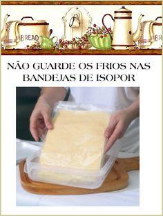 Dicas da Zezé - COMO GUARDAR FRIOS NA GELADEIRA