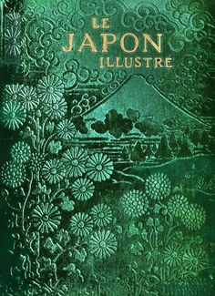 le japon illustre / book cover For full book… Books Decor, Books Art, Old Books, Antique Books, Art Antique, Book Cover Art, Book Cover Design, Book Design, Vintage Book Covers