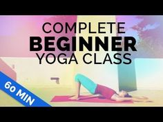 Beginner Yoga: Complete Beginner 60-min Yoga Class - Start Yoga w/ Me