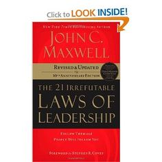 The 21 Irrefutable Laws of Leadership, by John Maxwell