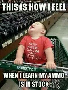 LoL my little man is so funny.but this is so true, this is how I feel about gun ammo! LoL my little man is so funny.but this is so true, this is how I feel about gun ammo!