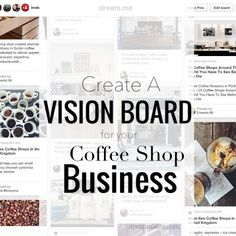 How to make a vision board for your coffee shop or other business, before writing the business plan.