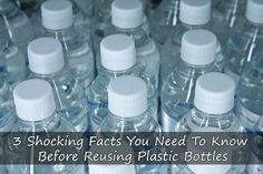 3 Shocking Facts You Need To Know Before Reusing Plastic Bottles