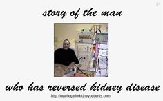 Life could be really hard if you suffer from a chronic illness like CKD or end stage kidney disease. http://newhopeforkidneypatients.com/getting-off-kidney-disease/