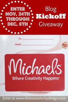 Blog Kick Off Michaels Gift Card Giveaway http://lifeissweeterbydesign.com/blog-kick-off-michaels-gift-card-giveaway/