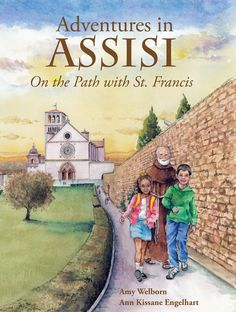 Adventures in Assisi: On the Path with St. Francis – Franciscan Media
