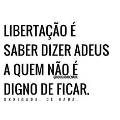 Libertação é saber dizer adeus Words Quotes, Life Quotes, Sayings, Favorite Quotes, Best Quotes, Peace Love And Understanding, Religious Quotes, Some Words, Meaningful Quotes
