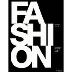 FASHION: 150 Years of Couturiers, Designers, Labels $35.90