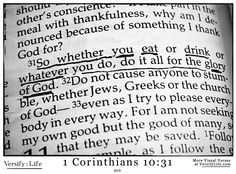 """""""So whether you eat or drink or whatever you do, do it all for the glory of God."""" 1 Corinthians 10:31"""