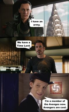 Um the Avengers with the Doctor? Loki may as well just give up right now...
