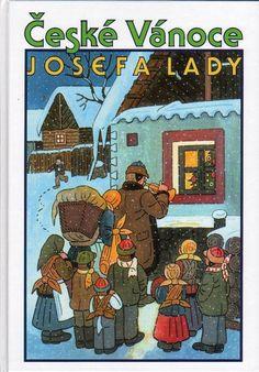 Josef Lada zima v obraze.Josef Lada Winter in the image . Christmas Mood, Christmas Windows, Vintage Christmas Cards, Nocturne, Christmas Pictures, Czech Republic, Book Lovers, Vintage Art, Illustrators