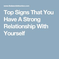 Top Signs That You Have A Strong Relationship With Yourself