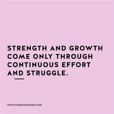 Strength and growth come only through continuous effort and struggle.  #entrepreneurquotes  Entrepreneur Quotes