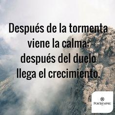 Después de la tormenta viene la calma; después del duelo llega el crecimiento. http://www.porsiempre.es/ #frases #duelo #joyas #cenizas