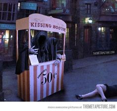 Dementor kissing booth… hehe this would be awesome for a Halloween carnival or something!
