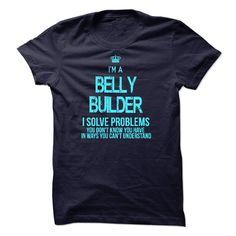 I am BELLY BUILDER T Shirt, Hoodie, Sweatshirt